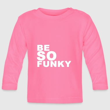 Funky be Funky (Wees zo funky) - T-shirt