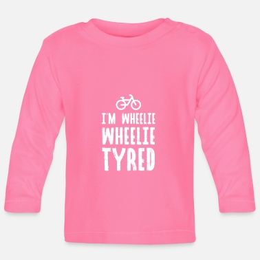 Wheelie Tyred in de wheelie wheelie - Baby longsleeve