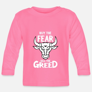 Trade Buy The Fear, Sell The Greed Trading Money Finance - Baby Longsleeve Shirt