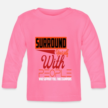 Support Support Supporters Supports Help Rescue - Baby Longsleeve Shirt