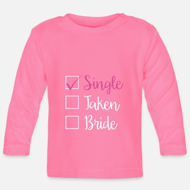 Single SINGLE - SINGLE TAKEN BRIDE (w) - T-shirt manches longues Bébé