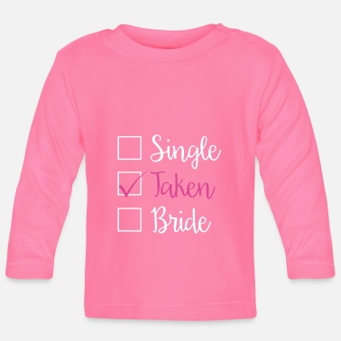 Take TAKEN - SINGLE TAKEN BRIDE (w) - Baby Langarmshirt