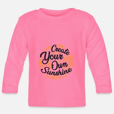 Internet create your own sunshine - Baby Langarmshirt