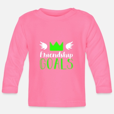 Friendship Friendship goals friendship - Baby Longsleeve Shirt