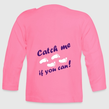 catch me if you can, baby feet - Baby Long Sleeve T-Shirt