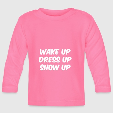 Wake up - Baby Long Sleeve T-Shirt