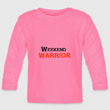 Shirt Weekend Warrior Weekend Party - Baby Long Sleeve T-Shirt