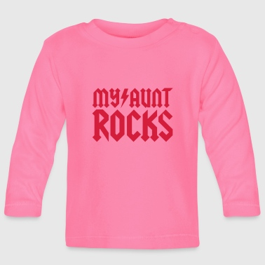 My aunt rocks - Baby Long Sleeve T-Shirt