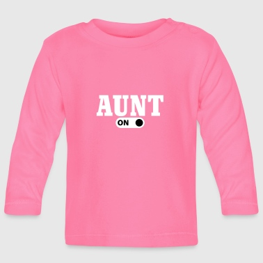 Aunt on - Baby Long Sleeve T-Shirt