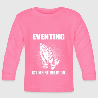 Eventing - meine Religion - Baby Long Sleeve T-Shirt
