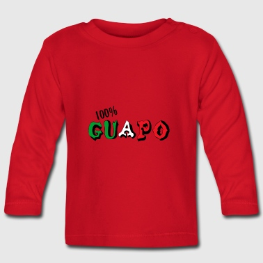 Mexican 100% Guapo - Baby Long Sleeve T-Shirt