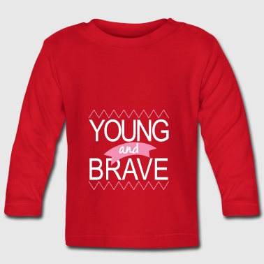 Young and brave - Baby Long Sleeve T-Shirt