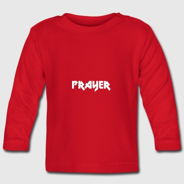 Prayer - Baby Long Sleeve T-Shirt