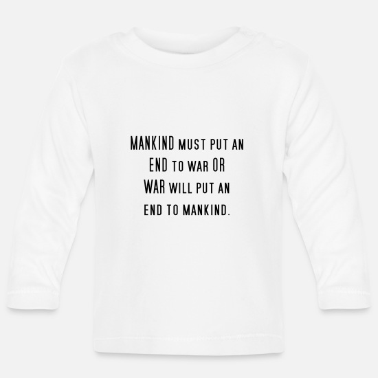 Violent Baby Clothes - Mankind Must Put to End to War - Against War Peace - Baby Longsleeve Shirt white