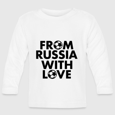 From Russia with love - Camiseta manga larga bebé