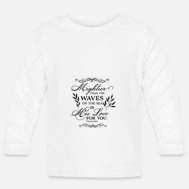 Beziehung Mightier than the waves of the sea is His love for - Baby Langarmshirt