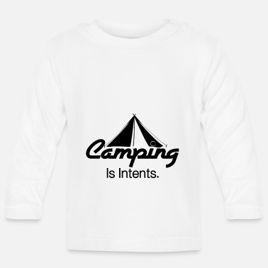 Intent Camping Is Intents - Baby Longsleeve Shirt