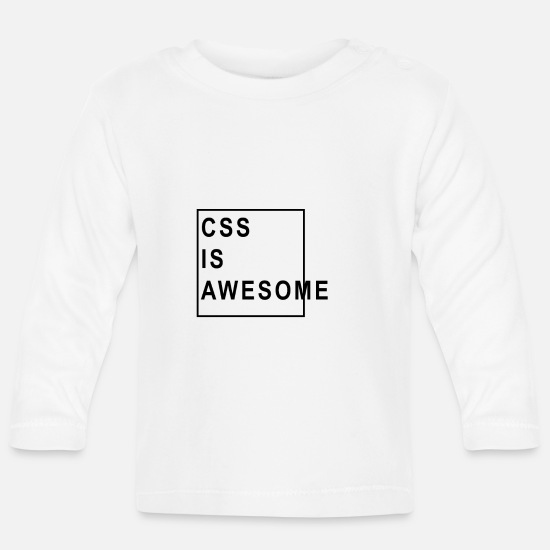 Gift Idea Baby Clothes - CSS is Awesome - Baby Longsleeve Shirt white