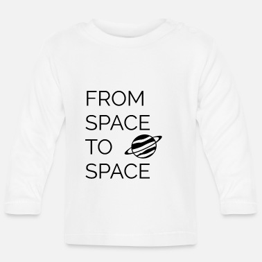 Space From space to space - Baby Longsleeve Shirt