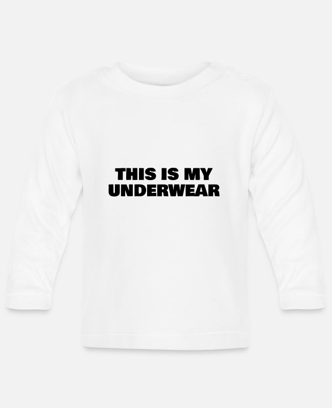 This Is My Baby Long-Sleeved Shirts - this is my underwear - Baby Longsleeve Shirt white