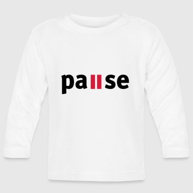 Pause - Baby Long Sleeve T-Shirt