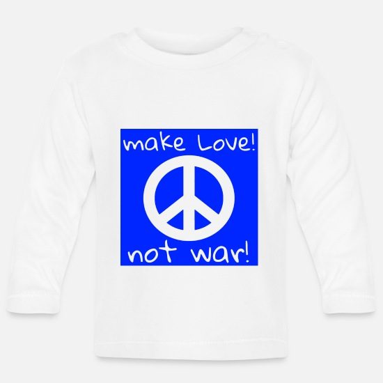 Love Baby Clothes - MAKE LOVE! NOT WAR! - Baby Longsleeve Shirt white