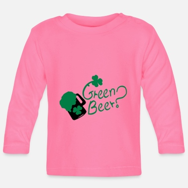 Green Beer Green Beer? Shamrock st.pattys day - Baby Longsleeve Shirt