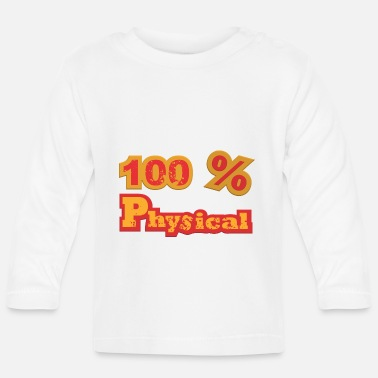 100% physical - Baby Longsleeve Shirt