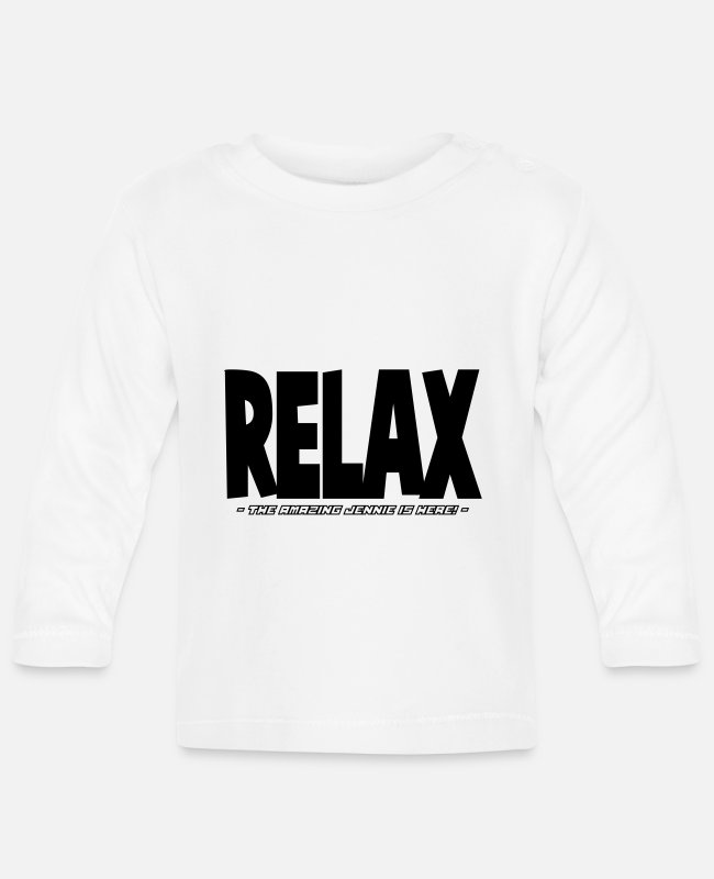 Relax Baby Long-Sleeved Shirts - relax the amazing jennie is here - Baby Longsleeve Shirt white