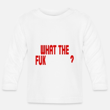 Fukushima What the Fukushima ? - Baby Langarmshirt