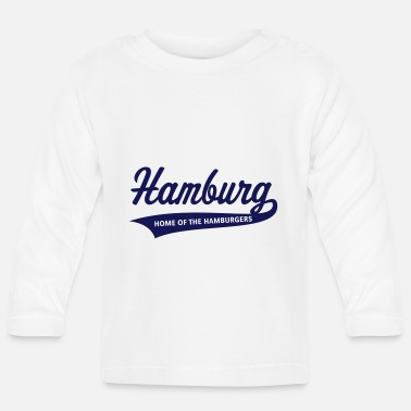 Hamburg Hamburg – Home Of The Hamburgers (Hamburger) - Baby Longsleeve Shirt