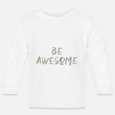 Schwarz be awesome saying English special font - Baby Longsleeve Shirt