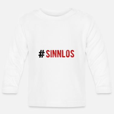 pointless hashtag statement - Baby Longsleeve Shirt