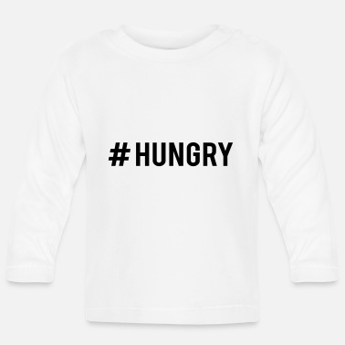 Hungry #HUNGRY - Baby Longsleeve Shirt