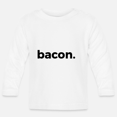 bacon - Baby Longsleeve Shirt