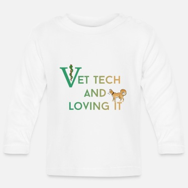 Tech Vet tech - Vet tech and loving it - Baby Longsleeve Shirt
