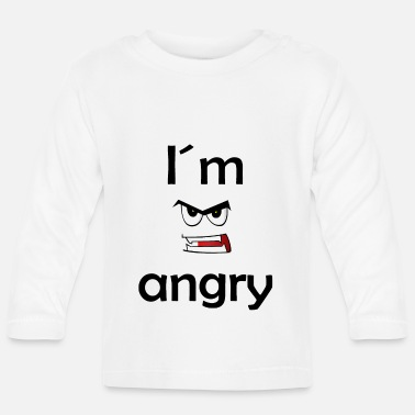 Aggressive I am angry - Aggression - be upset - aggressive - Baby Longsleeve Shirt