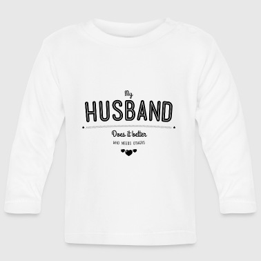 Bester Opa My husband does it better - Baby Langarmshirt