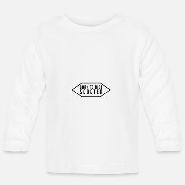 Scooter Scooter scooters - Baby Longsleeve Shirt