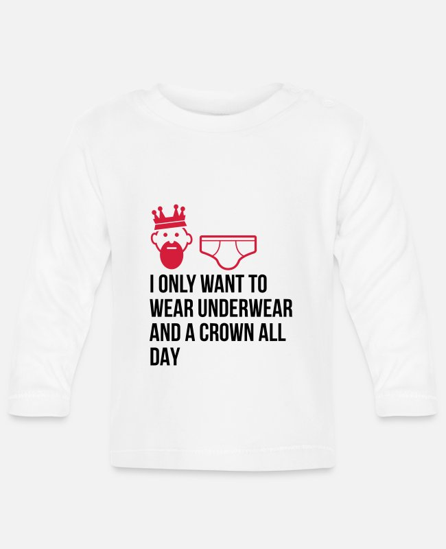 Husband Baby Long-Sleeved Shirts - I want to wear only underwear and a crown - Baby Longsleeve Shirt white