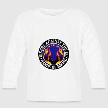 Anti EU Hands Off Biking EU 002 - Baby Long Sleeve T-Shirt
