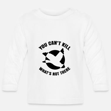 Trip you cant kill whatsn't there - Baby Longsleeve Shirt