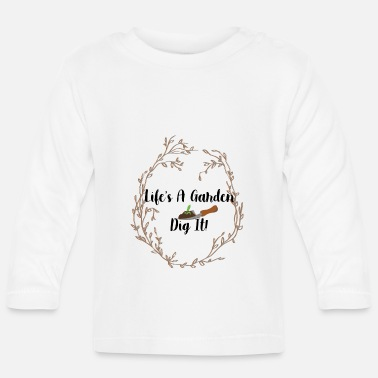 Botanical life is a garden dig it - Baby Longsleeve Shirt
