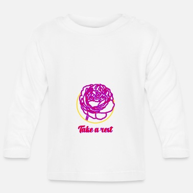 Rest Take a rest ... Take the rest - Baby Longsleeve Shirt