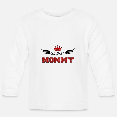 Super Mama Super Mommy Mama Mama Mother - Baby Longsleeve Shirt