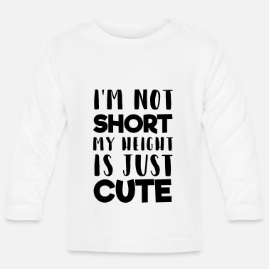 Us My height is cute - Baby Longsleeve Shirt