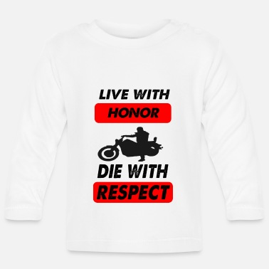 Die die with respect - Baby Longsleeve Shirt