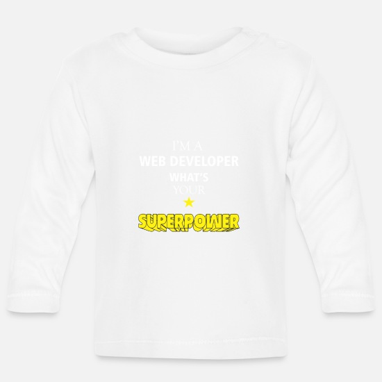 Web Baby Clothes - Web Developer - I'm a Web Developer what's your - Baby Longsleeve Shirt white