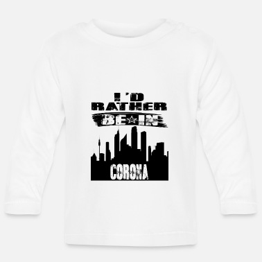 Corona Gift Id rather be in Corona - Baby Longsleeve Shirt