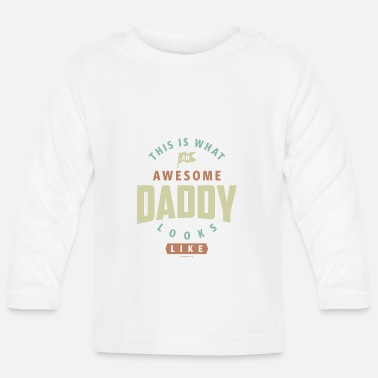 Daddy Awesome Daddy - Baby Longsleeve Shirt